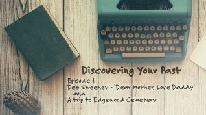 Discovering Your Past - Episode 1